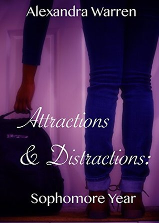 Attractions & Distractions: Sophomore Year (Attractions & Distractions, #2)