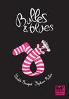 Bulles & blues by Charlotte Bousquet
