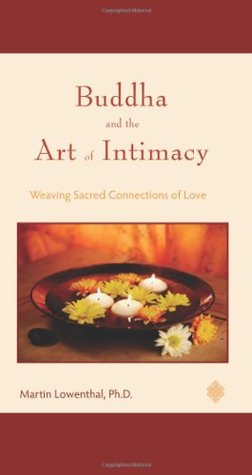 Buddha and the Art of Intimacy: Weaving Sacred Connections of Love