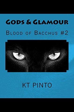 Gods & Glamour (Blood of Bacchus #2)