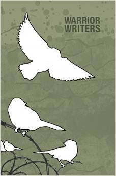 Warrior Writers: A Collection of Writing & Artwork By Veterans