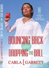 Bouncing Back After Dropping the Ball:: 18 Life Lessons on the Journey to Forgiveness