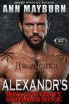 Alexandr's Reluctant Submissive (Submissive's Wish, #4)