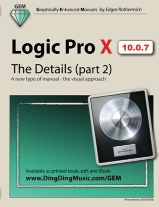 Logic Pro X - The Details (Part 2): A New Type of Manual - The Visual Approach