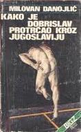 Kako je Dobrislav protrčao kroz Jugoslaviju