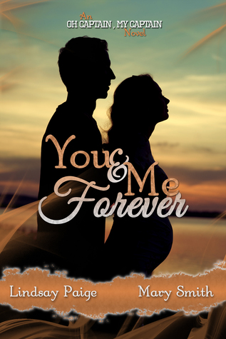 You and Me Forever (Oh Captain, My Captain, #6)