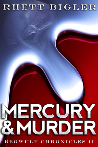Mercury & Murder (Beowulf Chronicles, #2)