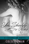 You Should Be Mine (Caught Up, #2)