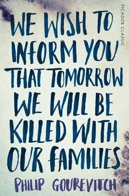 we-wish-to-inform-you-that-tomorrow-we-will-be-killed-with-our-families