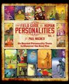 The Field Guide to Human Personalities, Vol. 1: A Common Sense Guide to Better Understanding Yourself and Others