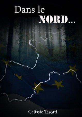 Dans le Nord...: Une nouvelle au coeur de l'Europe du 26ème siècle