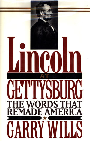 A review of lincoln at gettysburg by garry wills