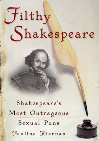 Filthy Shakespeare by Pauline Kiernan