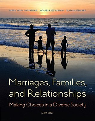 Lamanna/Riedmann/Stewart's Marriages, Families, and Relationships: Making Choices in a Diverse Society, 12th Edition plus 6-months instant access to MindTapTM Sociology.