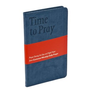 Common Worship: Time to Pray: Prayer During the Day and Night Prayer