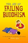 The Art of Failing Buddhism: A Collection of Introspective Comics