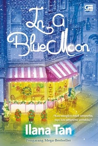 Hasil gambar untuk In a Blue Moon – Ilana Tan