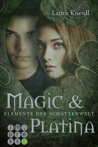 Magic & Platina (Elemente der Schattenwelt, #3)