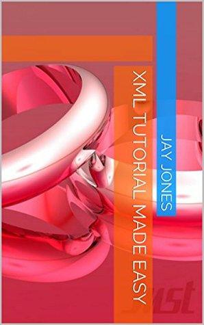 XML Tutorial Made Easy