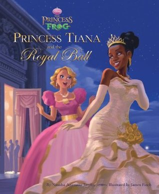 The Princess and the Frog Princess Tiana and the Royal Ball by