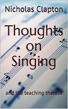 Thoughts on Singing: and the teaching thereof