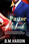 Your Pastor, My Husband (Your Pastor My Husband Book 1)