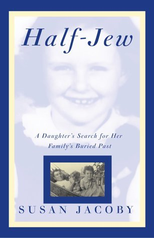 Half-Jew: A Daughter's Search For Her Family's Buried Past