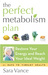 The Perfect Metabolism Plan by Sara Vance
