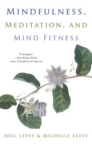 Mindfulness, Meditation and Mind Fitness