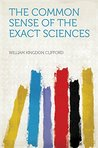 The Common Sense of the Exact Sciences