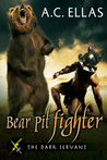 Bear Pit Fighter by A.C. Ellas