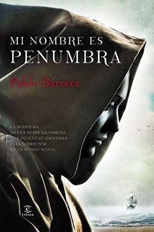 Mi nombre es penunmbra by Pablo Barrera
