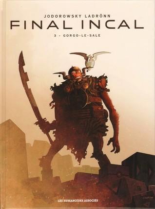 Final incal, Tome 3: Gorgo-Le-Sale