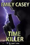 Time Killer: A Short Story
