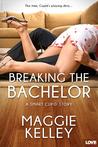 Breaking the Bachelor by Maggie Kelley