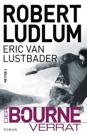 Der Bourne Verrat: Roman(Jason Bourne 10)