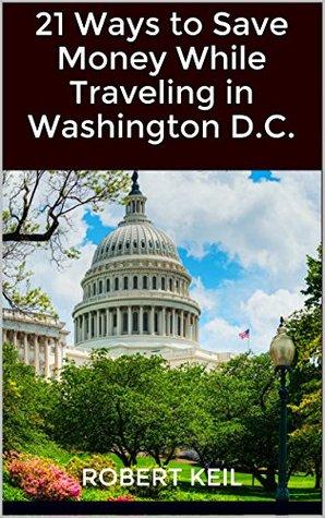 21 Ways to Save Money While Traveling in Washington D.C.