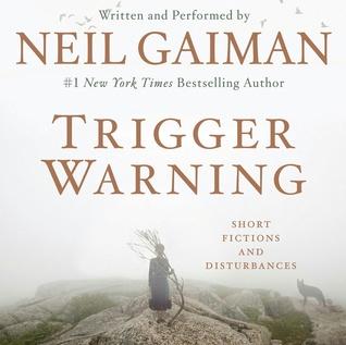 Trigger Warning by Neil Gaiman