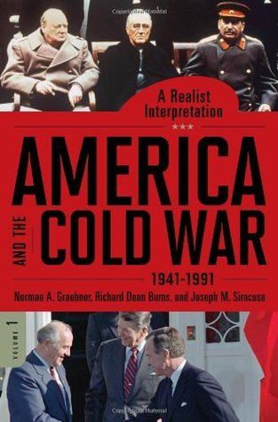 America and the Cold War, 1941-1991: A Realist Interpretation (Praeger Security International)