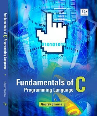 Fundamentals of C Programming Language: Handbook of C Programming