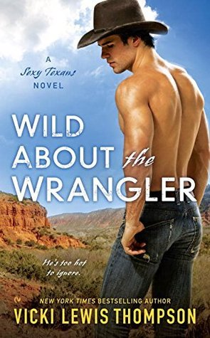 Wild About the Wrangler (Sexy Texans, #2)