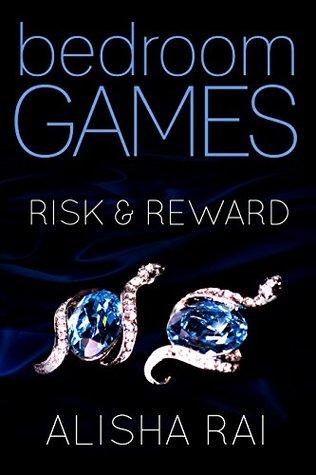 Risk and Reward by Alisha Rai