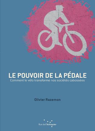 Le pouvoir de la pédale by Olivier Razemon
