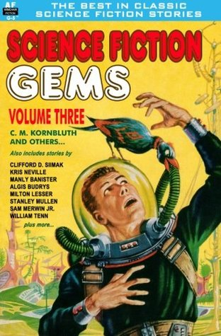 Science Fiction Gems, Vol. Three: C. M. Kornbluth and Others