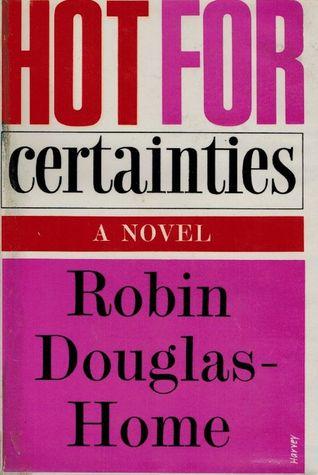 Hot for Certainties
