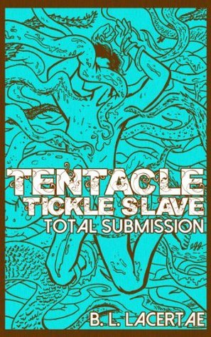 Tentacle Tickle Slave: Total Submission
