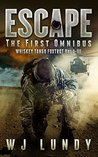 Escape: The First Omnibus WTF I-III (Whiskey Tango Foxtrot, #0)
