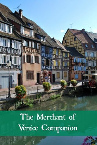 The Merchant of Venice Companion (Includes Study Guide, Complete Unabridged Book, Historical Context, Biography, and Character Index)(Annotated)