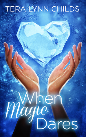 Ebook When Magic Dares by Tera Lynn Childs TXT!
