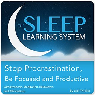 Stop Procrastination, Be Focused and Productive with Hypnosis, Meditation, Relaxation, and Affirmations